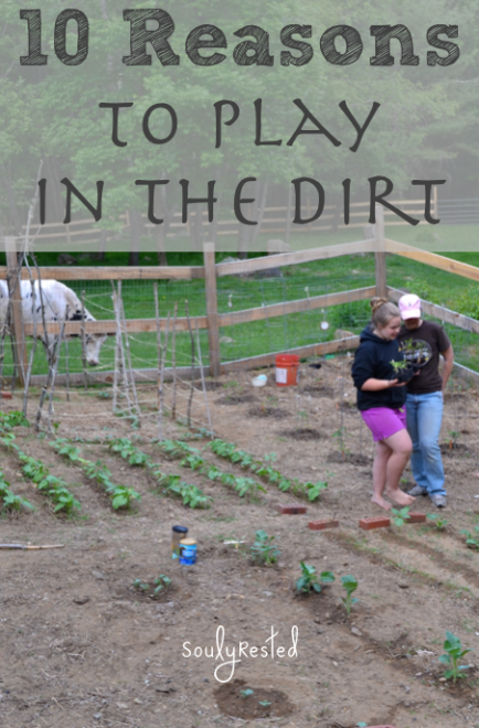 10 reasons to play in the dirt