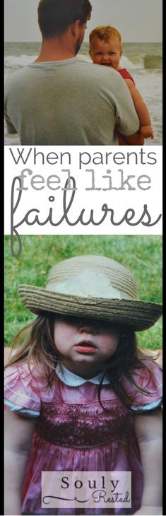 when parents feel like failures