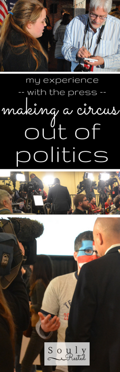 the press makes a circus out of politics
